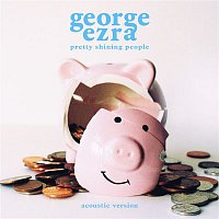 George Ezra – Pretty Shining People (Acoustic Version)