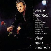 Victor Manuel – Vivir Para Cantarlo