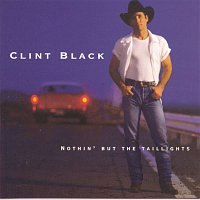 Clint Black – Nothin' But The Taillights