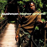 Bushman – Higher Ground