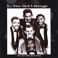 The Del-Vikings – Come Go With Me: The Best Of The Del-Vikings