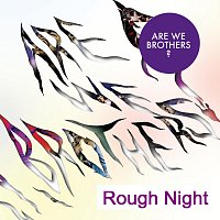 Are We Brothers? – Rough Night