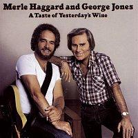 Merle Haggard, George Jones – A Taste of Yesterday's Wine