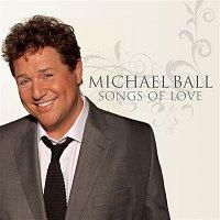 Michael Ball – Songs Of Love