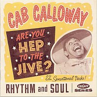 Cab Calloway – Are You Hep To The Jive?