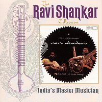 Ravi Shankar – The Ravi Shankar Collection: India's Master Musician