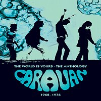 Caravan – The World Is Yours – The Anthology 1968-1976