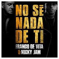 Franco De Vita, Nicky Jam – No Sé Nada de Ti