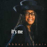 Abbey Lincoln – It's Me