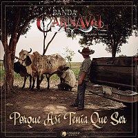 Banda Carnaval – Porque Así Tenía Que Ser