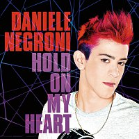 Daniele Negroni – Hold On My Heart