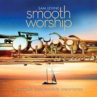 Sam Levine – Smooth Worship