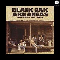 Black Oak Arkansas – Back Thar N' Over Yonder (Deluxe)