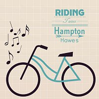 Hampton Hawes – Riding Tunes