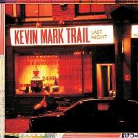Kevin Mark Trail – Last Night