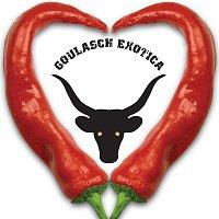 Goulasch Exotica – Goulasch Exotica