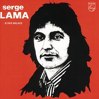 Serge Lama – Je Suis Malade