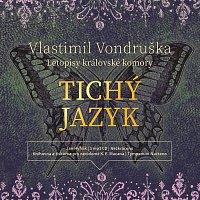 Vondruška: Tichý jazyk - Letopisy královské komory (MP3-CD)