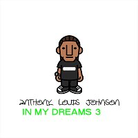 Anthony Louis Johnson – In My Dreams 3
