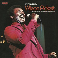 Wilson Pickett – Live in Japan