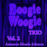 Albert Ammons, Meade Lux Lewis, Pete Johnson – Boogie Woogie Trio, Vol. 2