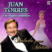 Juan Torres – Balada para Adelina