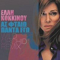 Elli Kokkinou – As Ftaio Panta Ego (Wild Orchid Remix)