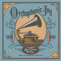Ashley, Shannon Campbell – Orthophonic Joy: The 1927 Bristol Sessions Revisited
