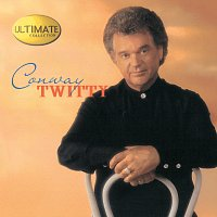 Conway Twitty – Ultimate Collection: Conway Twitty