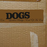 Dogs – London Bridge [2 tracks]