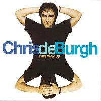 Chris de Burgh – This Way Up