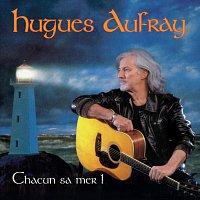 Hugues Aufray – Chacun Sa Mer