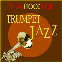 Various  Artists – In the Mood for Trumpet Jazz