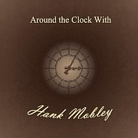 Hank Mobley – Around the Clock With
