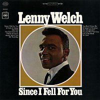 Lenny Welch – Since I Fell for You