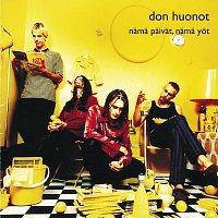 Don Huonot – Nama paivat, nama yot