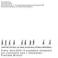 Přední strana obalu CD Praha - Brno: 6 soudobých skladatelů pro violoncello sólo v interpretaci Františka Brikcia