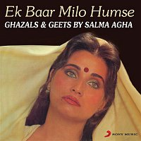 Salma Agha – Ek Baar Milo Humse