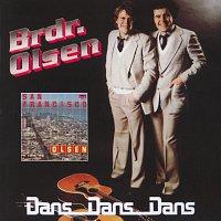 Brdr. Olsen – San Francisco & Dans Dans Dans