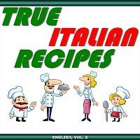 Michele Giussani – True Italian Recipes, English, Vol. 3 (Live)