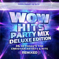 Amy Grant, Dave Audé – WOW Hits Party Mix (Deluxe Edition)