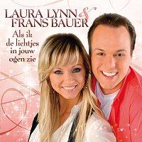 Laura Lynn, Frans Bauer – Als Ik De Lichtjes In Jouw Ogen Zie