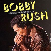 Bobby Rush – Chicken Heads: A 50-Year History Of Bobby Rush