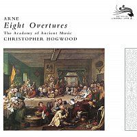 The Academy of Ancient Music, Christopher Hogwood – Arne: Eight Overtures