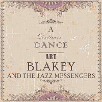 Art Blakey, The Jazz Messengers – A Delicate Dance