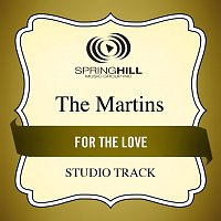 The Martins – For The Love