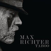 Max Richter – Taboo [Music From The Original TV Series]