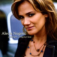 Alecia Nugent – A Little Girl...A Big Four-Lane