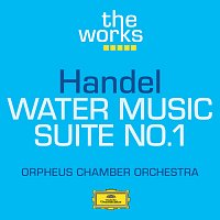 Orpheus Chamber Orchestra – Handel: Water Music-Suite No.1