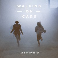 Walking On Cars – Hand In Hand EP